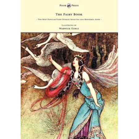 The Fairy Book - The Best Popular Fairy Stories Selected and Rendered Anew - Illustrated by Warwick Goble - (Best Mental Ray Render Settings)