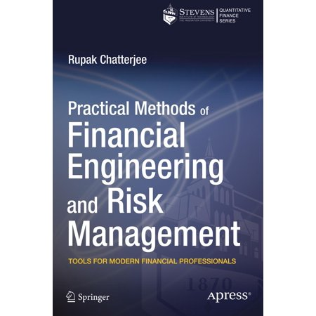 Practical Methods of Financial Engineering and Risk Management : Tools for Modern Financial