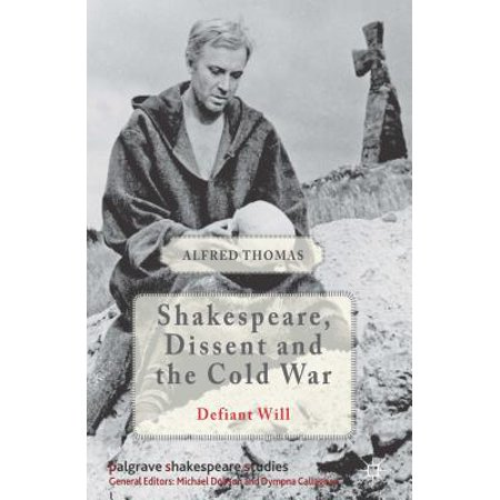 Shakespeare, Dissent, and the Cold War (Let Loose The Dogs Of War Shakespeare)