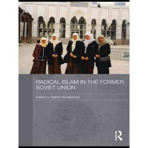 Radical Islam in the Former Soviet Union