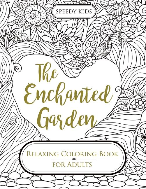 - The Enchanted Garden : Relaxing Coloring Book For Adults - Walmart.com -  Walmart.com