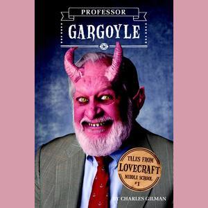 Tales from Lovecraft Middle School #1: Professor Gargoyle - Audiobook