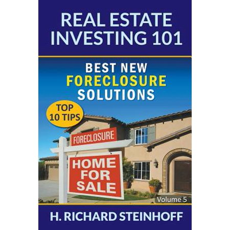 Real Estate Investing 101 : Best New Foreclosure Solutions (Top 10 Tips) - Volume