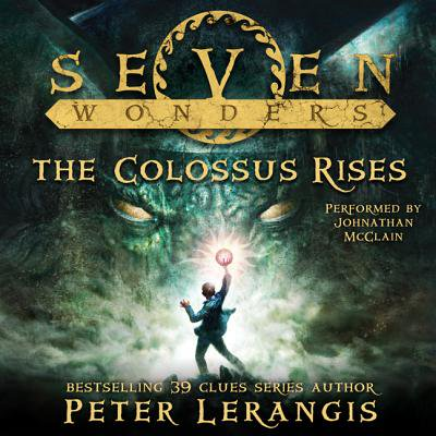 Seven Wonders Book 1: The Colossus Rises -