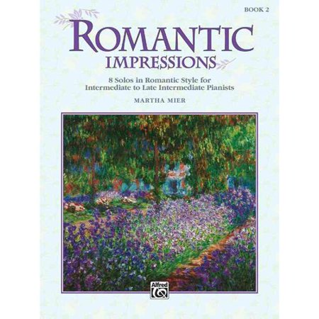 (Romantic Impressions Book 2: 8 Solos in Romantic Style for Intermediate to Late Intermediate Pianists)