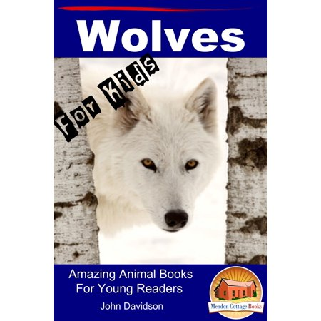 Wolves: For Kids - Amazing Animal Books for Young Readers - eBook](This Is Halloween Anime Wolves)