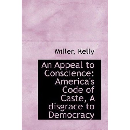 An Appeal to Conscience: America's Code of Caste, a Disgrace to Democracy - image 1 of 1