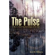 The Pulse : A Novel of Surviving the Collapse of the Grid