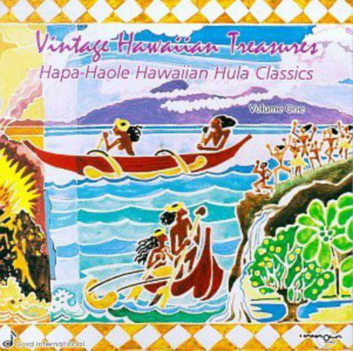 Vintage Hawaiian Treasures: Hapa-Haole Hawaiian Hula Classics Vol.1