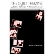The Quiet Therapies : Japanese Pathways to Personal Growth