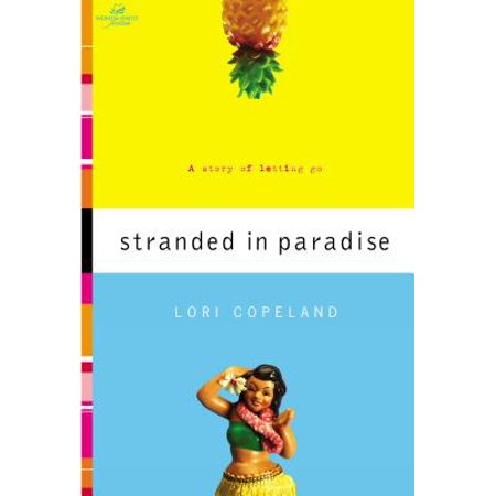 Stranded in Paradise : A Story of Letting Go