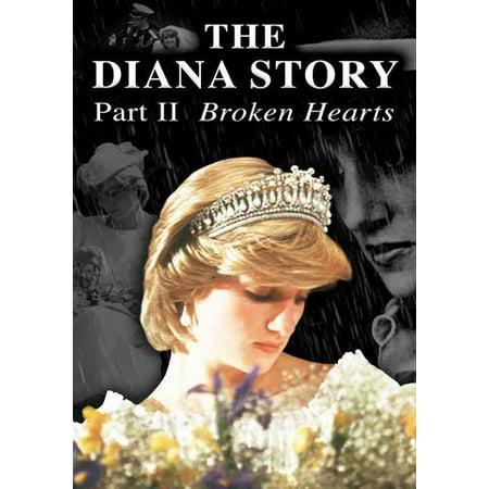 - The Diana Story: Part II: Broken Hearts (Vudu Digital Video on Demand)