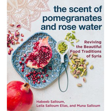 The Scent of Pomegranates and Rose Water (Hardcover) (Halloween Tradition Food)