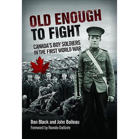 Old Enough to Fight : Canada's Boy Soldiers in the First World