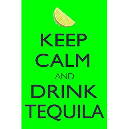KEEP CALM AND DRINK TEQUILA 18x12 Poster Print Summer Bar Decor