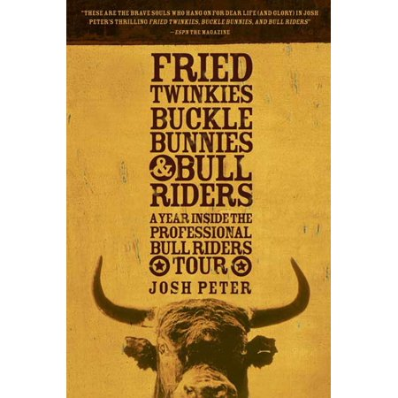 Twinkies Wholesale (Fried Twinkies, Buckle Bunnies, & Bull Riders : A Year Inside the Professional Bull Riders)