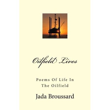 Oilfield Lives  Poems Of Life In The Oilfield