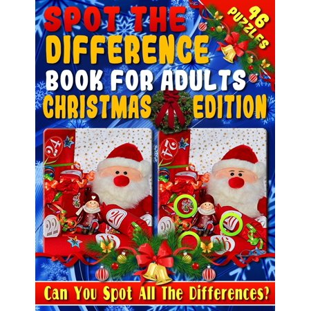 Spot the Difference Book for Adults: Christmas Edition - Fun Christmas Picture Puzzles - Can You Spot All the Festive Differences? (Paperback) (Christmas Fun For Adults)