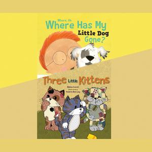 Where, Oh, Where Has My Little Dog Gone?; & Three Little Kittens - Audiobook