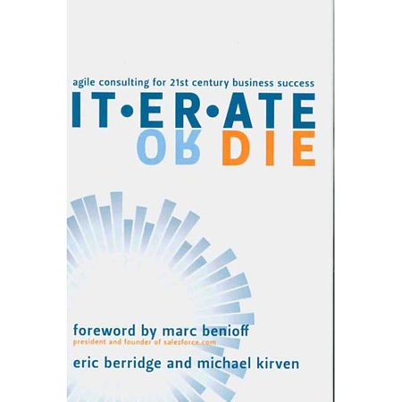 Iterate Or Die  Agile Consulting For 21St Century Business Success