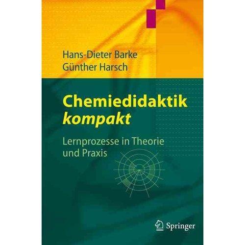 Chemiedidaktik Kompakt: Lernprozesse in Theorie Und Praxis