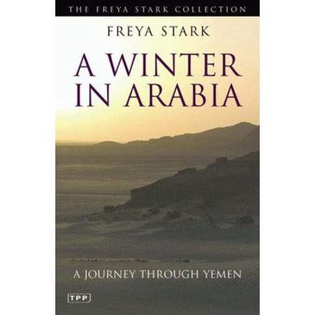 A Winter in Arabia: A Journey Through Yemen