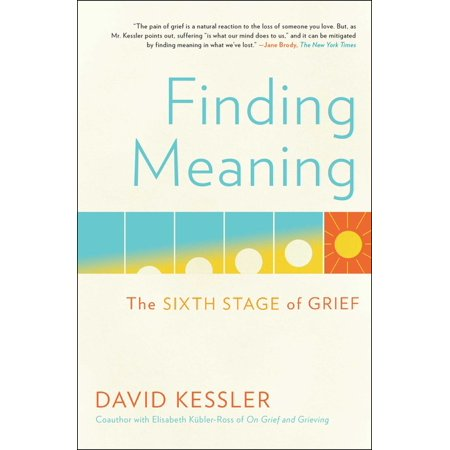 Finding Meaning : The Sixth Stage of Grief In this groundbreaking and  poignant  (Los Angeles Times) book, David Kessler--praised for his work by Maria Shriver, Marianne Williamson, and Mother Teresa--journeys beyond the classic five stages to discover a sixth stage: meaning. In 1969, Elisabeth Kbler-Ross first identified the stages of dying in her transformative book On Death and Dying. Decades later, she and David Kessler wrote the classic On Grief and Grieving, introducing the stages of grief with the same transformative pragmatism and compassion. Now, based on hard-earned personal experiences, as well as knowledge and wisdom gained through decades of work with the grieving, Kessler introduces a critical sixth stage: meaning. Kessler's insight is both professional and intensely personal. His journey with grief began when, as a child, he witnessed a mass shooting at the same time his mother was dying. For most of his life, Kessler taught physicians, nurses, counselors, police, and first responders about end of life, trauma, and grief, as well as leading talks and retreats for those experiencing grief. Despite his knowledge, his life was upended by the sudden death of his twenty-one-year-old son. How does the grief expert handle such a tragic loss? He knew he had to find a way through this unexpected, devastating loss, a way that would honor his son. That, ultimately, was the sixth stage of grief--meaning. In Finding Meaning, Kessler shares the insights, collective wisdom, and powerful tools that will help those experiencing loss.  Beautiful, tender, and wise  (Katy Butler, author of The Art of Dying Well), Finding Meaning is  an excellent addition to grief literature that helps pave the way for steps toward healing  (School Library Journal).