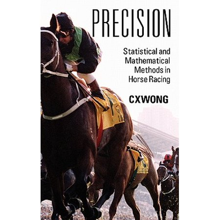 Precision : Statistical and Mathematical Methods in Horse Racing - Horse Racing With Cart