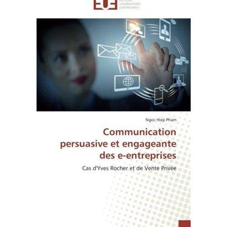 Communication Persuasive Et Engageante Des E Entreprises