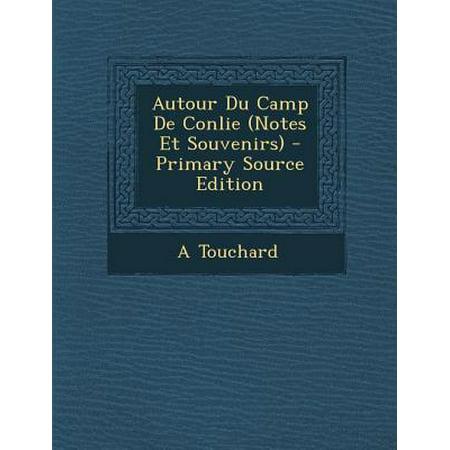 Autour Du Camp de Conlie (Notes Et Souvenirs) Primary Source Edition by