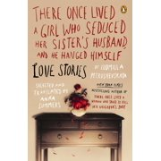 There Once Lived a Girl Who Seduced Her Sister's Husband, and He Hanged Himself : Love Stories