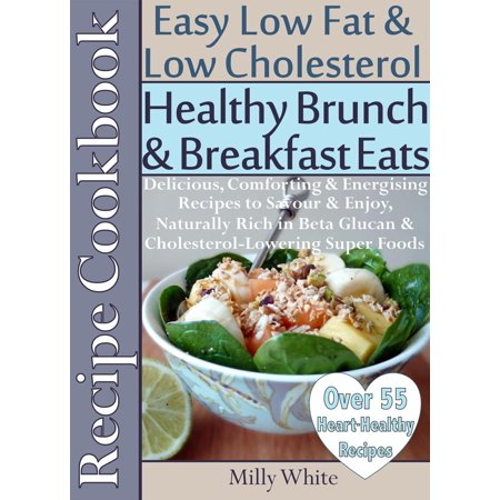 - Healthy Brunch & Breakfast Eats Low Fat & Low Cholesterol Recipe Cookbook 55+ Heart Healthy Recipes - eBook