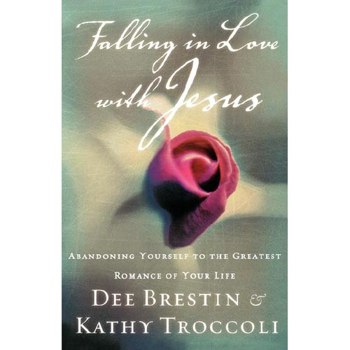 Falling in Love With Jesus: Abandoning Yourself to the Greatest Romance of Your Life