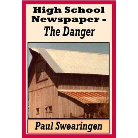 High School Newspaper – The Danger (fourth in the high school series) -