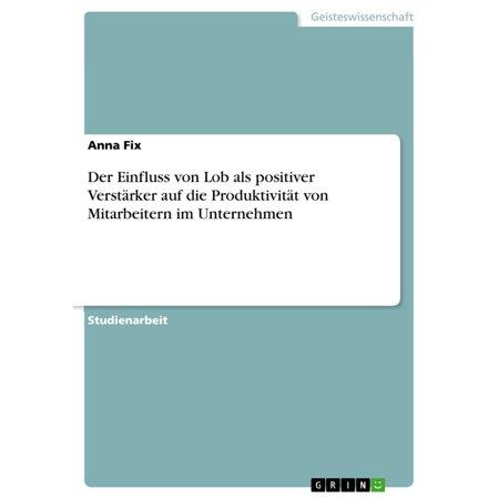Der Einfluss von Lob als positiver Verstärker auf die Produktivität von Mitarbeitern im Unternehmen - eBook (Fix Kratzer Auf Kunststoff)