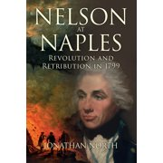Nelson at Naples : Revolution and Retribution in 1799