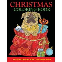 Christmas Adult Coloring Books: Christmas Coloring Book: Adult Coloring Book, Holiday Designs (Paperback)