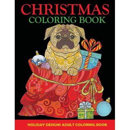 Christmas Coloring Book : Adult Coloring Book, Holiday Designs ()
