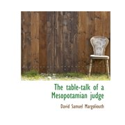 The Table-Talk of a Mesopotamian Judge