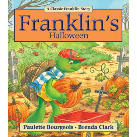 Franklin's Halloween - Franklin's Halloween Paulette Bourgeois