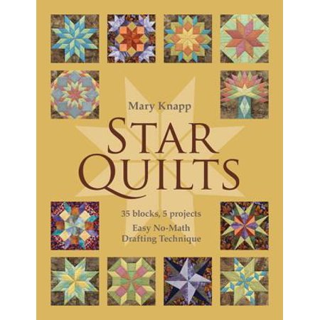 Star Quilts : 35 Blocks, 5 Projects: Easy No-Math Drafting Technique [With Pattern(s)] ()