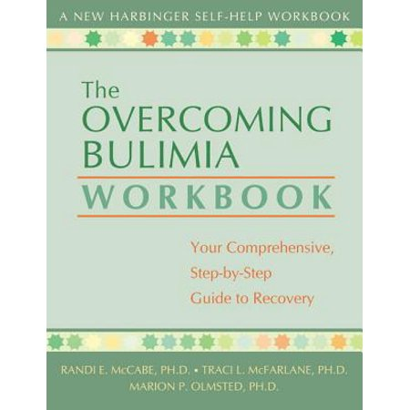 The Overcoming Bulimia Workbook : Your Comprehensive Step-by-Step Guide to