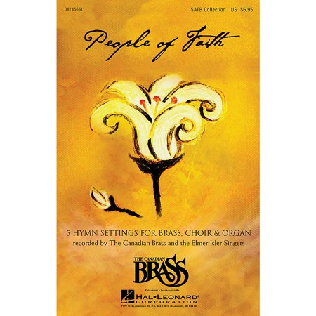 Canadian Brass People of Faith (Hymns & Chorales for Brass, Choir & Organ) Concert Band Arranged by Richard (Organ Brass)