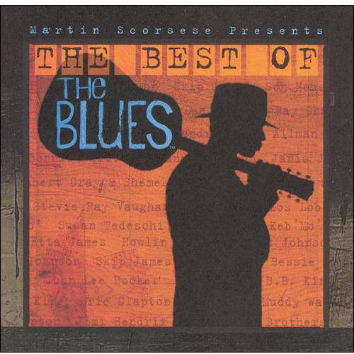 Martin Scorsese Presents: The Best Of The Blues Soundtrack