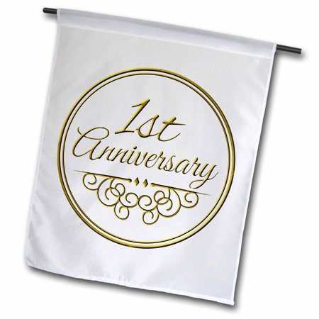 3dRose 1st Anniversary gift - gold text for celebrating wedding anniversaries 1 first one year together - Garden Flag, 12 by