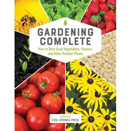 Gardening Complete : How to Best Grow Vegetables, Flowers, and Other Outdoor (Best Ivy To Grow On House)