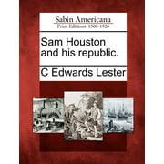 Sam Houston and His Republic. (Paperback)