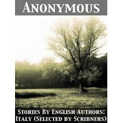 Stories By English Authors: Italy (Selected by Scribners) - eBook