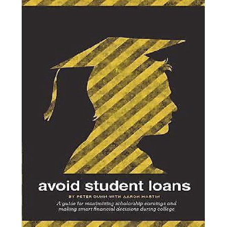 Avoid Student Loans  A Guide For Maximizing Scholarship Earnings And Making Smart Financial Decisions During College