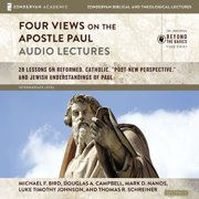 Four Views on the Apostle Paul: Audio Lectures - Audiobook